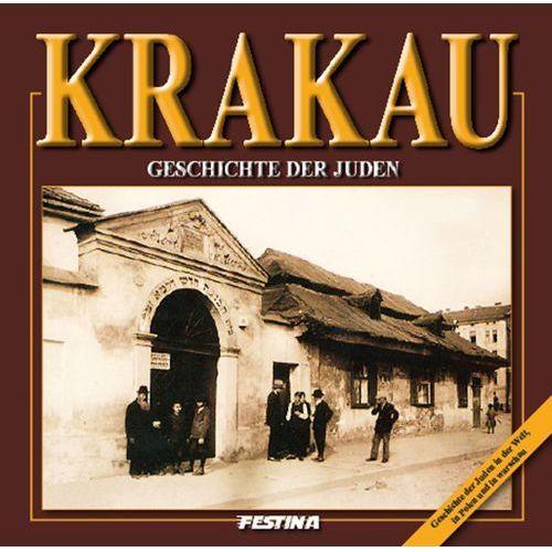 Krakau. Geschichte der juden. Kraków. Historia Żydów (wersja niemiecka), Festina