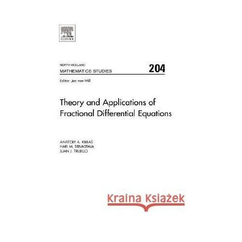 Theory & Applications of Fractional Differential Equations, Kilbas A.
