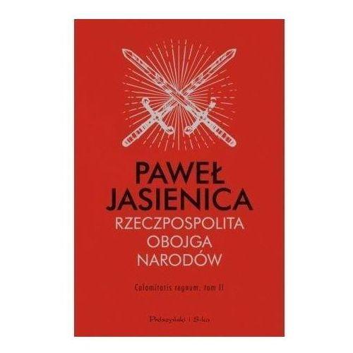 Rzeczpospolita Obojga Narodów Calamitatis regnum Tom 2wyd.jub.. Darmowy odbiór w niemal 100 księgarniach! (392 str.)