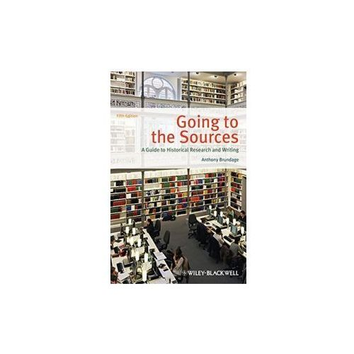 Going to the Sources: A Guide to Historical Research and Writing (9781118515310)