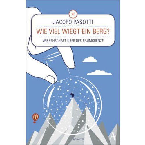 Wie viel wiegt ein Berg? Pasotti, Jacopo (9783455700152)