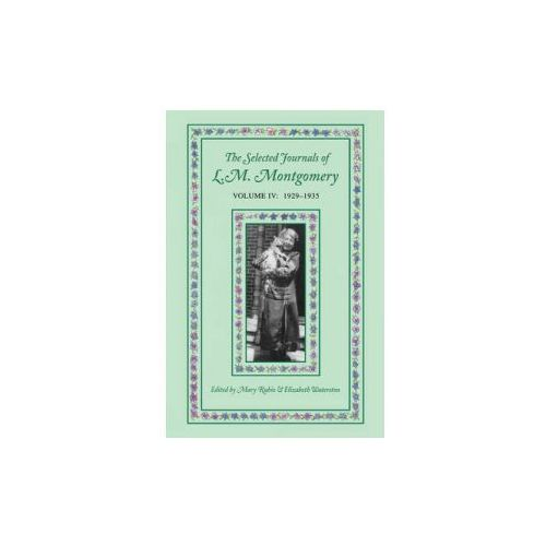 Selected Journals of L.M. Montgomery, Volume IV:1929-1935 (9780195423044)