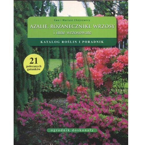 Azalie różaneczniki wrzosy i inne wrzosowate, oprawa broszurowa