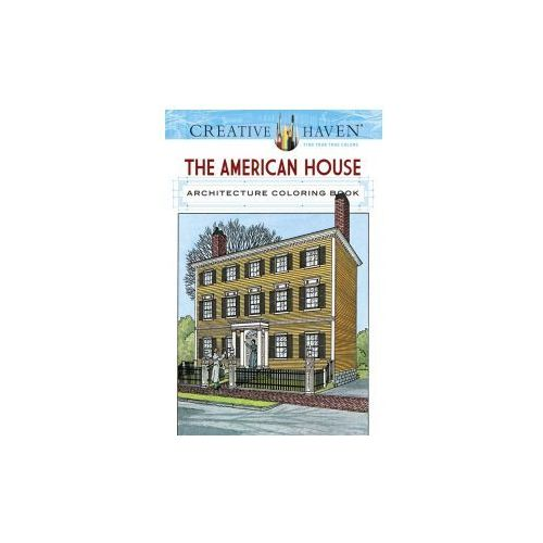 Creative Haven The American House Architecture Coloring Book, Smith, Albert G.