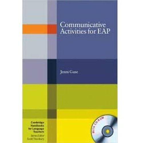 Communicative Activities For EAP With CD-ROM Cambridge Handbooks For Language Teachers, Jenni Guse