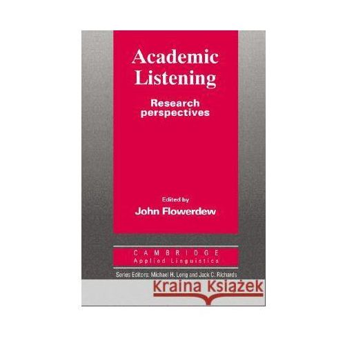 Academic Listening: Research Perspectives