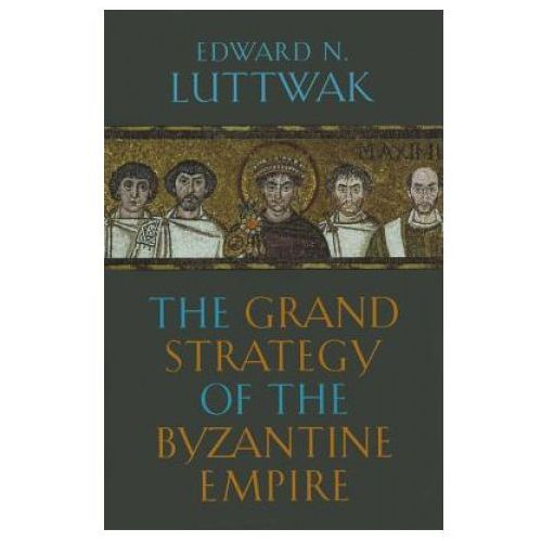 Grand Strategy of the Byzantine Empire (9780674062078)