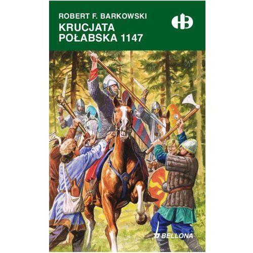 Krucjata Połabska 1147 - ROBERT F. BARKOWSKI, oprawa broszurowa