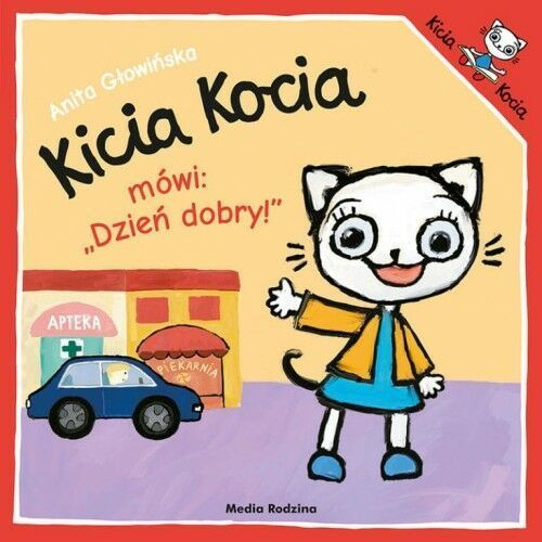 """Anita Głowińska - Kicia Kocia mówi: """"Dzień dobry"""""""