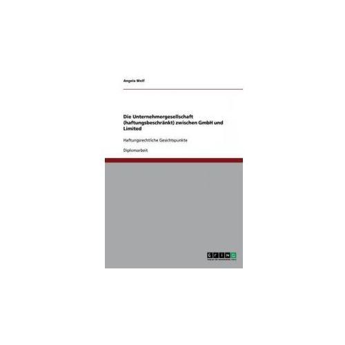 Die Unternehmergesellschaft (haftungsbeschränkt) zwischen GmbH und Limited (9783640389728)