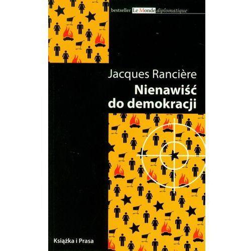 Nienawiść do demokracji - Jacques Ranciere, oprawa miękka