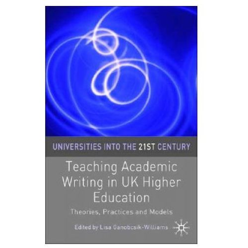 Teaching Academic Writing in UK Higher Education (9781403945358)