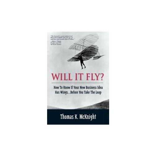 Will It Fly? How to Know if Your New Business Idea Has Wings...Before You Take the Leap (9780130462213)