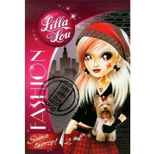 Lilla Lou Fashion Sama tworzę 2 - Jeśli zamówisz do 14:00, wyślemy tego samego dnia. Darmowa dostawa, już od 300 zł., oprawa miękka