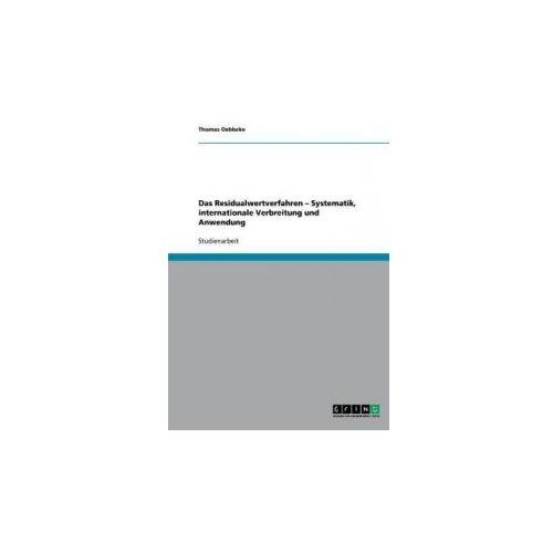Das Residualwertverfahren - Systematik, internationale Verbreitung und Anwendung
