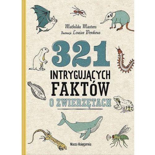 321 intrygujących faktów o zwierzętach - mathilda masters