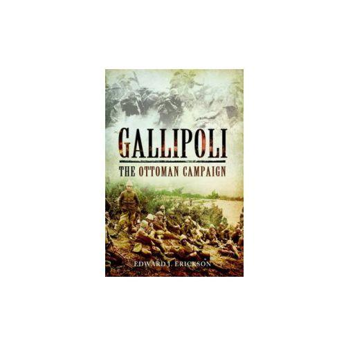 Gallipoli - The Ottoman Campaign