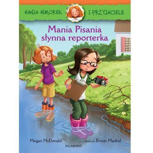 Mania pisania, słynna reporterka. Hania Humorek i przyjaciele - Megan Mcdonald (64 str.)