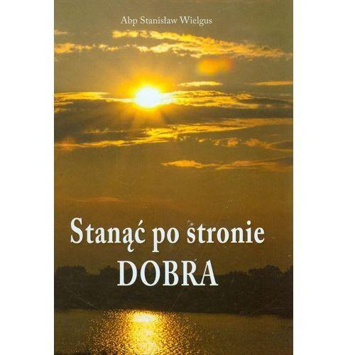 Stanąć po stronie Dobra (2013)