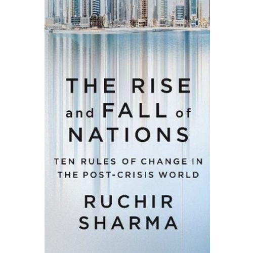 The Rise and Fall of Nations - Sharma Ruchir. DARMOWA DOSTAWA DO KIOSKU RUCHU OD 24,99ZŁ, oprawa miękka