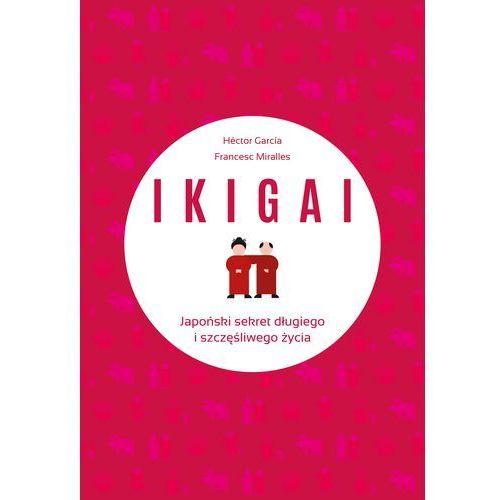 IKIGAI. Japoński sekret długiego i szczęśliwego... (2017)