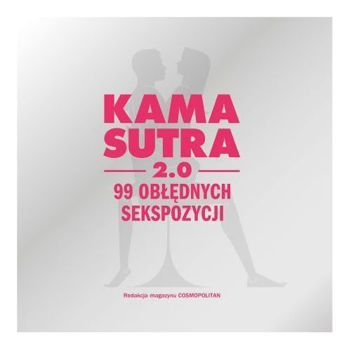 Książka Kamasutra 2.0   100% ORYGINAŁ  DYSKRETNA PRZESYŁKA (9788328068933)