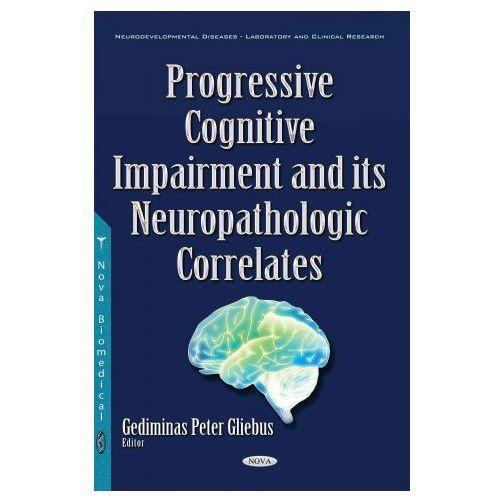 Progressive Cognitive Impairment & its Neuropathologic Correlates