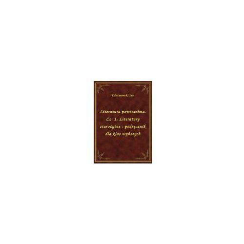 Literatura powszechna. Cz. 1, Literatury starożytne: podręcznik dla klas wyższych (9788328417557)