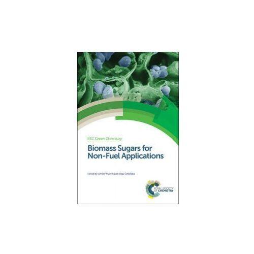 Biomass Sugars for Non-Fuel Applications (9781782621133)