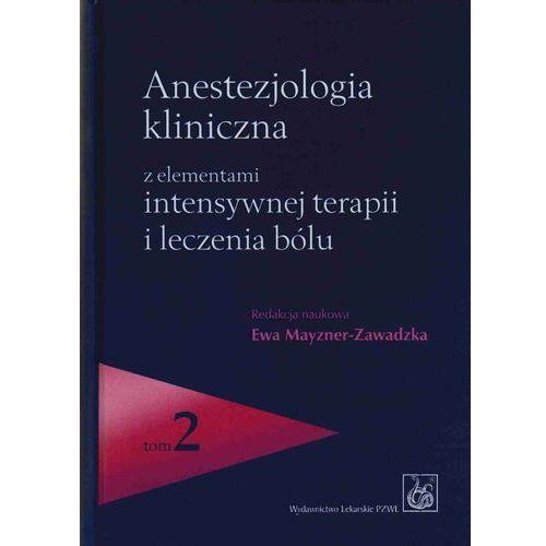 Anestezjologia kliniczna z elementami intensywnej terapii i leczenia bólu. Tom 1-2 (9788320031997)