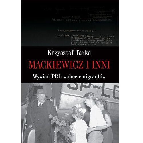 Mackiewicz i inni. Wywiad PRL wobec emigrantów Krzysztof Tarka, oprawa broszurowa