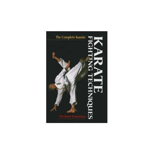 Karate Fighting Techniques: The Complete Kumite (9781568365169)