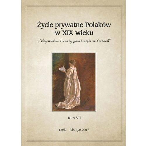 Życie prywatne Polaków w XIX wieku. Darmowy odbiór w niemal 100 księgarniach! (9788381421829)