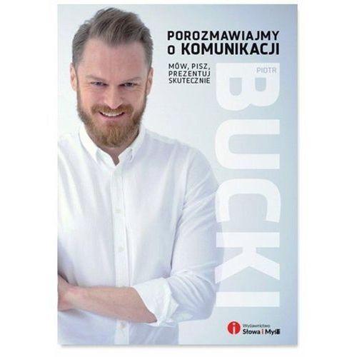 Porozmawiajmy o komunikacji - Piotr Bucki (9788363566913)