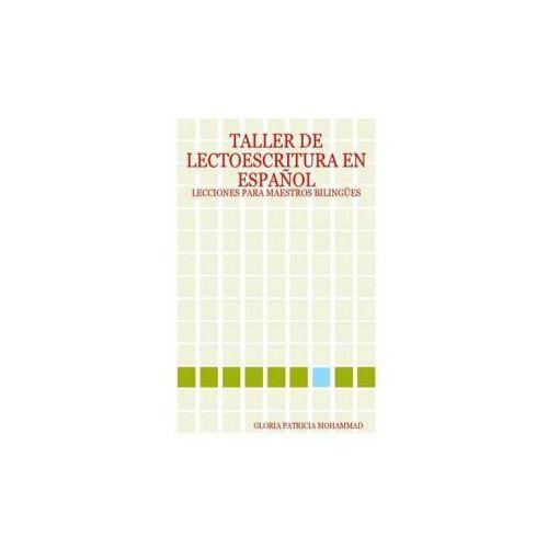 Taller De Lectoescritura En Espaa A'Ol: Lecciones Para Maestros Bilinga A Es