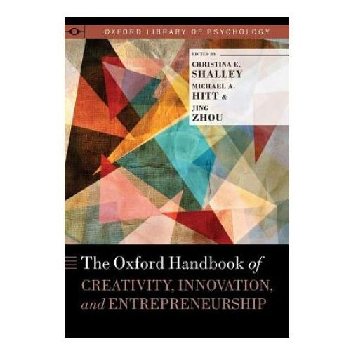 Oxford Handbook of Creativity, Innovation, and Entrepreneurship