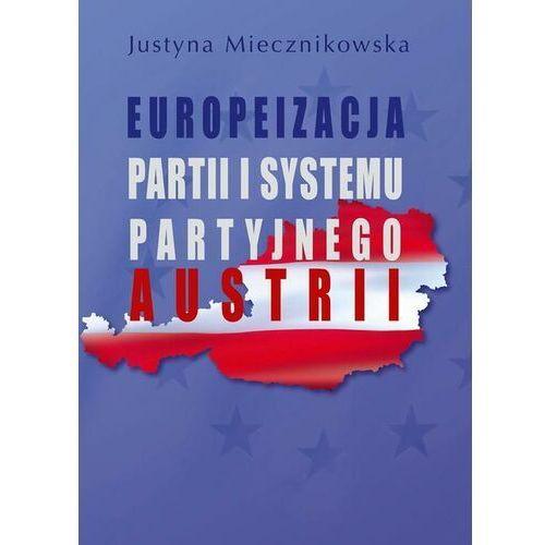 Europeizacja partii i systemu partyjnego Austrii - Justyna Miecznikowska - ebook