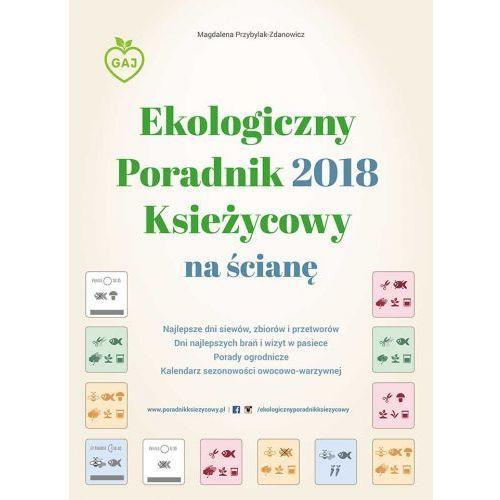 Ekologiczny poradnik księżycowy 2018 na ścianę - Magdalena Przybylak-Zdanowicz