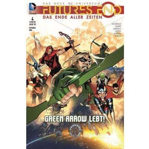 Futures End - Das Ende aller Zeiten - Green Arrow lebt! Lopresti, Aaron