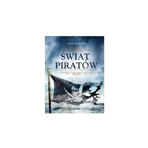 Świat piratów. Historia najsłynniejszych morskich rozbójników, oprawa twarda