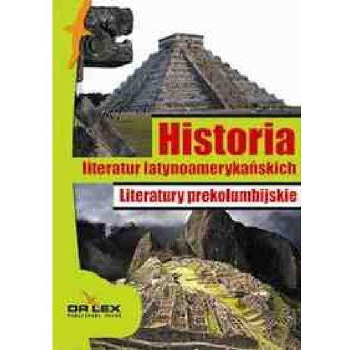 Historia literatur latynoamerykańskich Literatura okresu konkwisty / Literatura boricua / Literatury, oprawa miękka