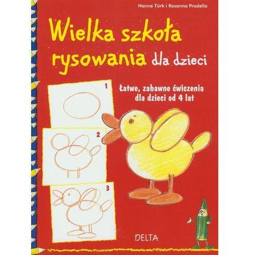 Wielka Szkoła Rysowania Dla Dzieci. Łatwe, Zabawne Ćwiczenia Dla Dzieci Od 4 Lat (9788371757365)