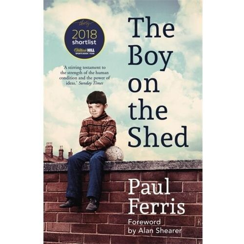 Boy on the Shed:A remarkable sporting memoir with a foreword by Alan Shearer