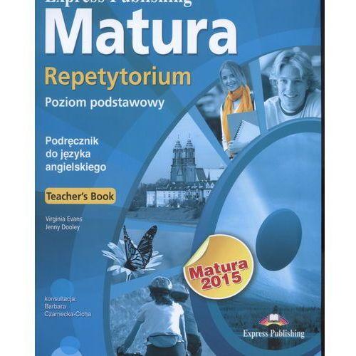 Matura Repetytorium Poziom Podstawowy 2015. Książka Nauczyciela + CD, Express Publishing