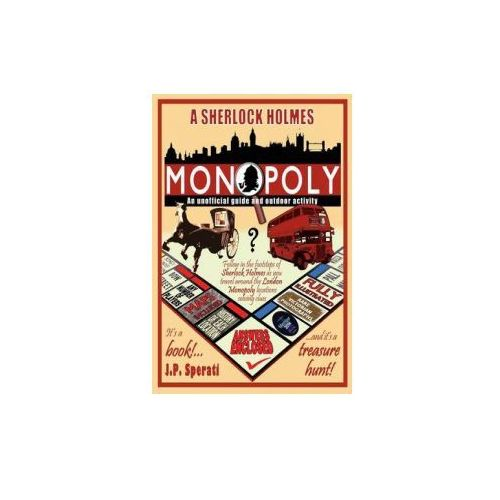 Sherlock Holmes Monopoly - An Unofficial Guide and Outdoor Activity (Standard B&w Edition)