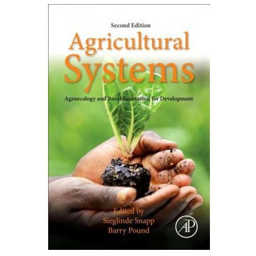 Agricultural Systems: Agroecology and Rural Innovation for Development (9780128020708)