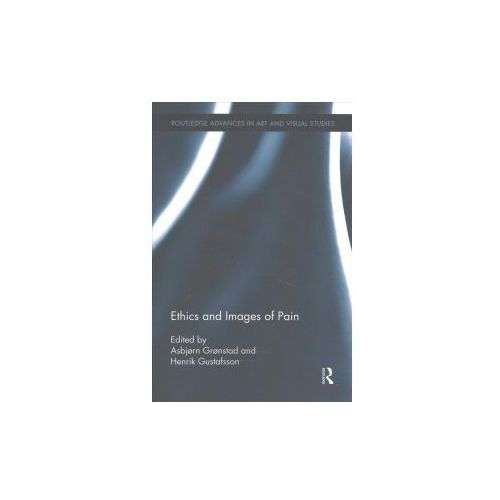 Ethics and Images of Pain (9781138243309)