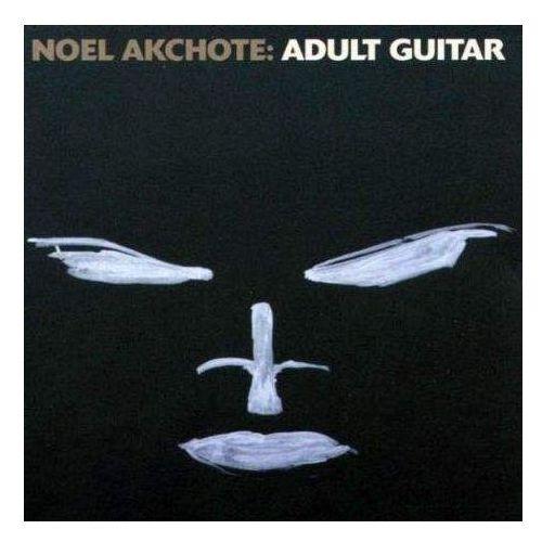 Adult Guitar - Akchote, Noel (Płyta CD) (0781484701323)