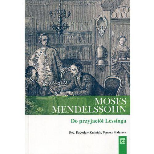 Moses Mendelssohn Do przyjaciół Lessinga