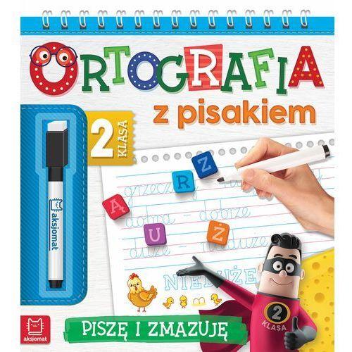 Ortografia z pisakiem Klasa 2 Piszę i zmazuję - Praca zbiorowa (2018)